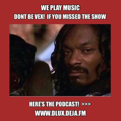 Soul On A Sunday –  WE PLAY MUSIC – Podcast Episode 253 DJ Dlux – Soulful House Reggae