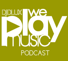 WE PLAY MUSIC – Podcast Episode 136– 23/12/ – Dlux Deja Vu fm