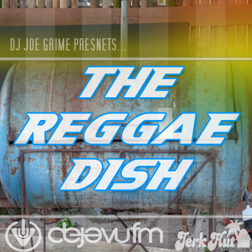 The Reggae Dish 15th October 2013