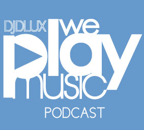WE PLAY MUSIC -PODCAST EPISODES 197 – 199