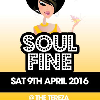 SOUL FINE!!! Sat.9th April 2016