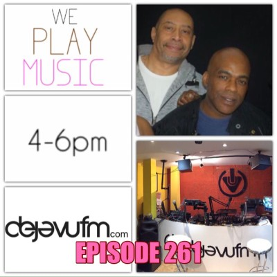 WE PLAY MUSIC – Podcast Episode 261 – 15/05/16 – DJ Dlux & GM Ice  – Classic & R&B