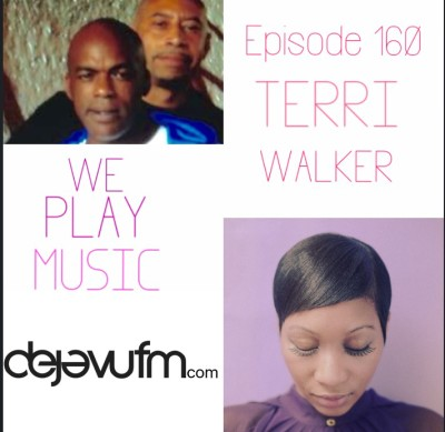 WE PLAY MUSIC – Podcast Episode 260 – ft Terri Walker