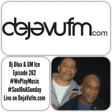 WE PLAY MUSIC – Podcast Episode 262  – DJ Dlux & GM Ice – Soulful House