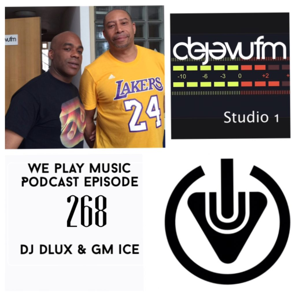 WE PLAY MUSIC – Podcast Episode 268  – DJ Dlux & GM Ice – Soul Reggae & Jungle