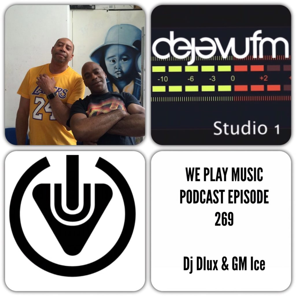 we play music podcast 269 dj dlux gm ice soul On we play house music