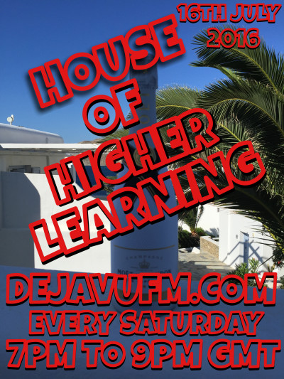 HOUSE OF HIGHER LEARNING 16TH JULY 2016