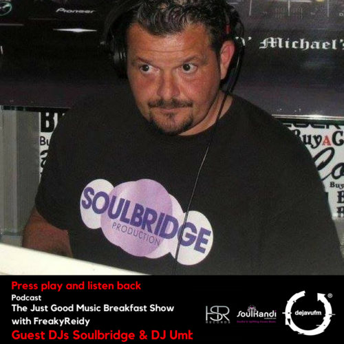 Soulful house archives dejavufm freakyreidy the just good music breakfast show with guests soulbridge dj umbi publicscrutiny Images
