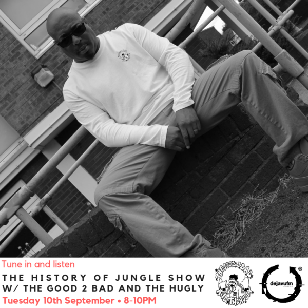 The History of Jungle Show – Episode 110 feat The Good, 2 Bad & Hugly