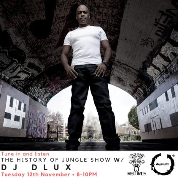 The History of Jungle Show – Episode 118 feat Dlux