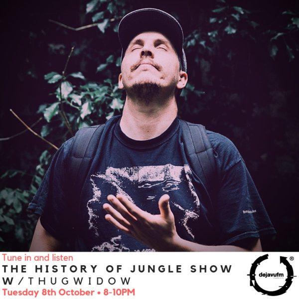 The History of Jungle Show – Episode 113 feat Thugwidow